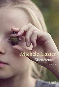 vignette de 'Silencieuse (Michèle Gazier)'