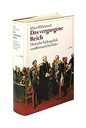 Das vergangene Reich. Deutsche Außenpolitik von Bismarck bis Hitler