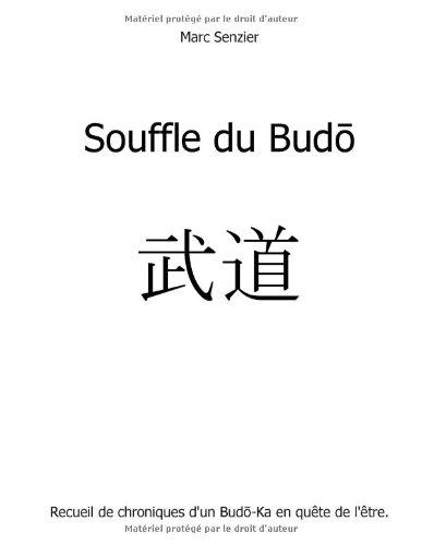 Souffle du budo : Chroniques d'un Budo-Ka en quête de l'être