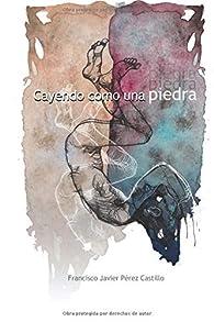 Cayendo como una piedra par  F.J. Pérez Castillo