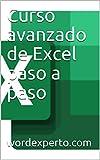 Curso avanzado de Excel paso a paso (Spanish Edition)