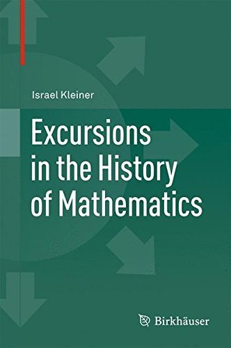 Excursions in the History of Mathematics (Operator Theory, Advances and Applications) by Israel Kleiner (2012-05-03)