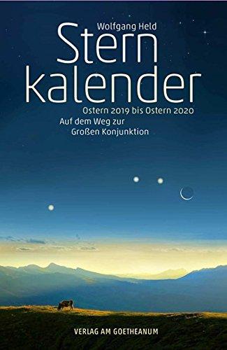 Sternkalender Ostern 2019 bis Ostern 2020: Auf dem Weg zur Großen Konjunktion