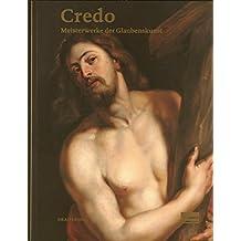 Credo: Meisterwerke der Glaubenskunst. Ausstellungskatalog