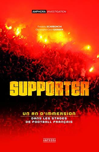 Supporter - Un an d'immersion dans les stades de football français