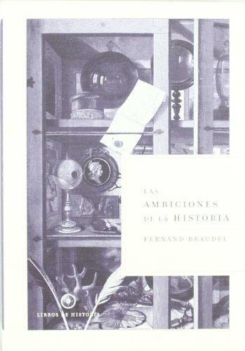 Descargar Libro Las ambiciones de la historia (Libros de Historia) de Fernand Braudel