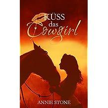Küss das Cowgirl (Cowboys 2) (German Edition)