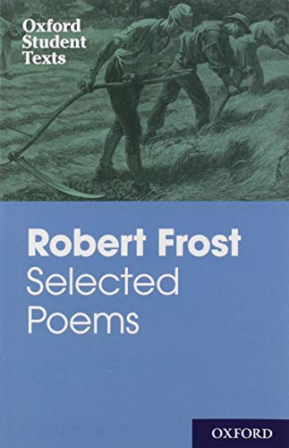 Oxford Student Texts: Robert Frost: Selected Poems