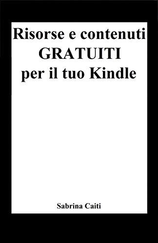 Risorse e contenuti gratuiti per il tuo Kindle (+Bonus: Dove ...