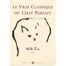 Mâh T'u, le Vrai Classique du Chat Parfait : Tome 1