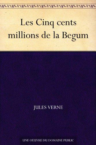 Couverture du livre Les Cinq cents millions de la Begum