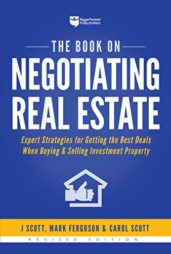 The Book on Negotiating Real Estate: Expert Strategies for Getting the Best Deals When Buying & Selling Investment Property (Estate Investments Real)