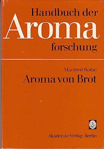 Handbuch der Aromaforschung: Aroma von Brot