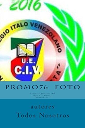 PROMO76  Foto: 14 de Mayo 2016 40° Aniversario Promoción 1976 Colegio Italo Venezolano 'Angelo De Marta'  Puerto La Cruz Venezuela por Todos Nosotros
