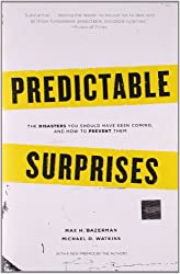 Predictable Surprises: The Disasters You Should Have Seen Coming, and How to Prevent Them (Center for Public Leadership) (Leadership for the Common Good)