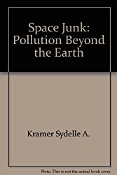 Space Junk: Pollution Beyond the Earth