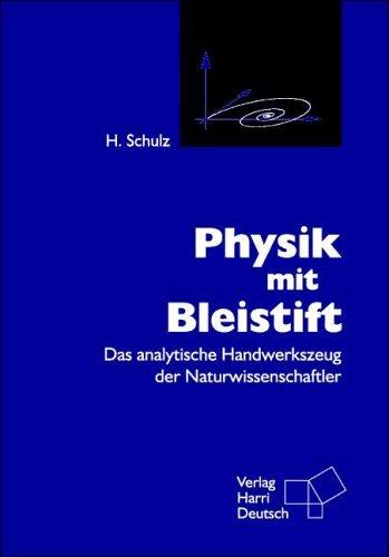 Physik mit Bleistift: Das analytische Handwerkszeug der Naturwissenschaftler