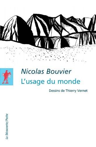 L'usage du monde - Edition prescrite pour l'agrégation de lettres modernes 2017-2018 par Nicolas BOUVIER