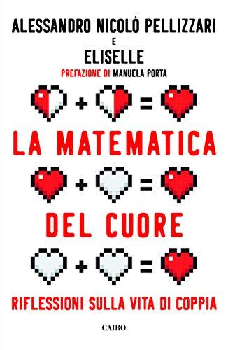 La matematica del cuore. Riflessioni sulla vita di coppia