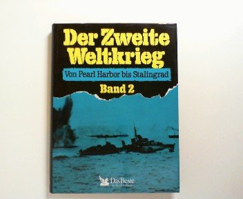 Der Zweite Weltkrieg - Band 2 Von Pearl Harbor bis Stalingrad