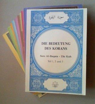 Die Bedeutung des Korans. Tle. 1-15 (= Sure 1-17) in 11 Original-Lieferheften.