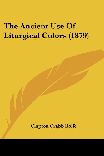 The Ancient Use of Liturgical Colors (1879)