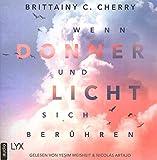 Wenn Donner und Licht sich berühren von Brittainy C. Cherry