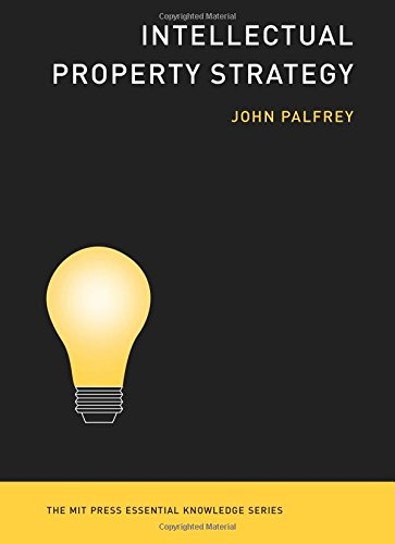 Intellectual Property Strategy (The MIT Press Essential Knowledge Series) por John G. Palfrey