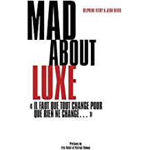MAD about Luxe:Il faut que tout change pour que rien ne change