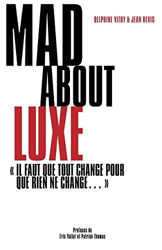 MAD about Luxe:Il faut que tout change pour que rien ne change par delphine vitry