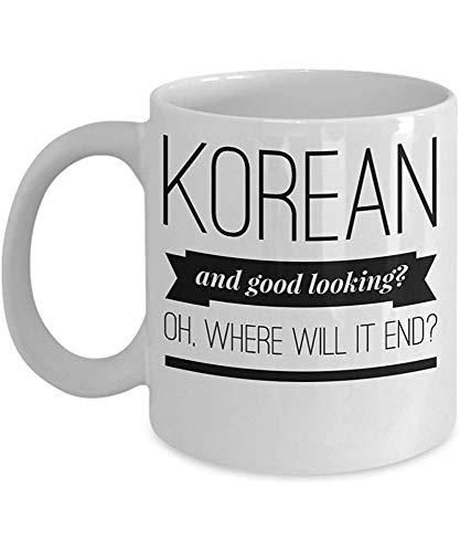 Koreanische Tasse - und gut aussehend? - Lustige Nationalitäts-Geschenke - weißer keramischer Kaffee 11oz