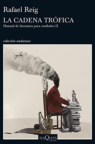 La cadena trófica: Manual de literatura para caníbales II (Andanzas)