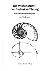 Die Wissenschaft der Gedankenführung: Die Geniale Sonderausgabe (Die Wissenschaft der Gedankenführung Sonderausgaben, Band 1)