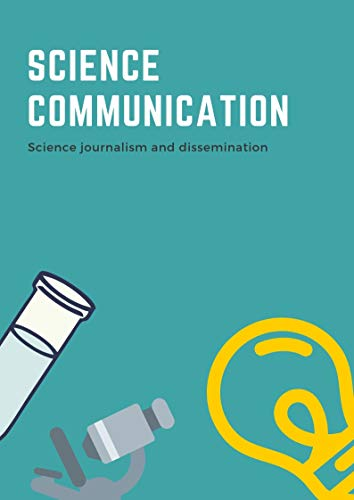 Science communication: Science journalism and dissemination (English Edition)