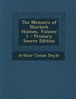 [(The Memoirs of Sherlock Holmes, Volume 1)] [By (author) Arthur Conan Doyle] published on (September, 2013)