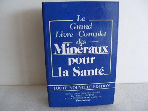 Le grand livre complet des minéraux pour la santé Toute nouvelle édition