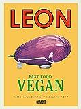 Leon Fast Food Vegan - John Vincent, Rebecca Seal, Chantal Symons