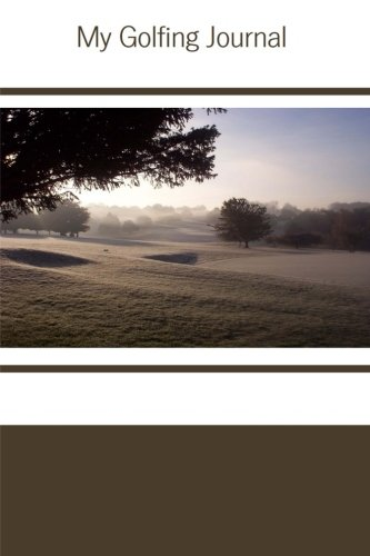 My Golfing Journal por Tom Alyea