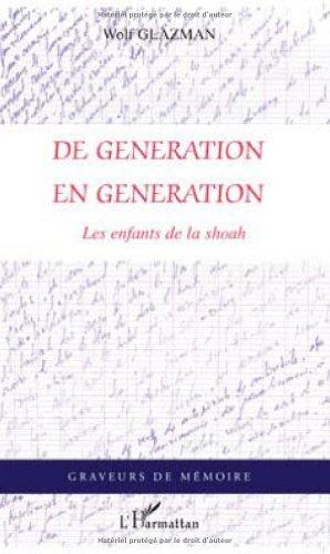 De génération en génération : Les enfants de la shoah par Wolf Glazman