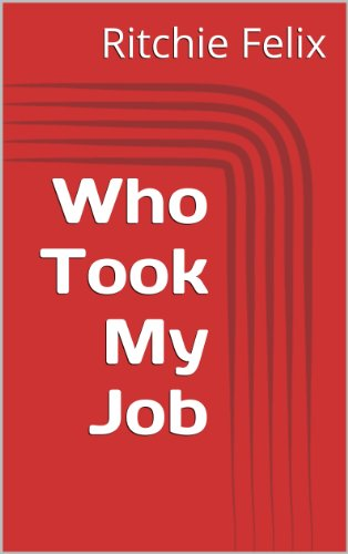 Who Took My Job (Breaking Into Super-Industrial Book 3)