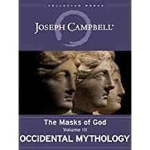 Occidental Mythology (The Masks of God Book 3)