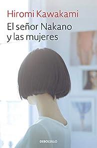 El señor Nakano y las mujeres par Hiromi Kawakami