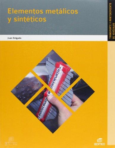 Elementos metálicos y sintéticos (Ciclos Formativos) por Juan Delgado Durán