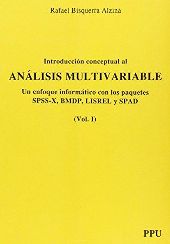 Introducción conceptual al análisis multivariable : un enfoque informático con los paquetes SPSS-X, BMDP, LISREL y SPAD