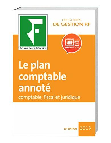 Le plan comptable annoté: Comptable, fiscal et juridique.