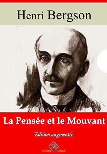 La Pensée et le Mouvant | Edition intégrale et augmentée: Nouvelle édition 2019 sans DRM (French Edition)