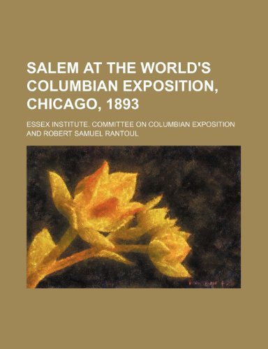 Salem at the World's Columbian Exposition, Chicago, 1893