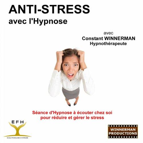 anti stress avec l 39 hypnose s ance d 39 hypnose couter chez soi pour r duire et g rer le stress. Black Bedroom Furniture Sets. Home Design Ideas