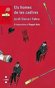 Els homes de les cadires par Jordi Sierra i Fabra