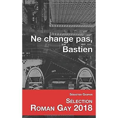 Ne change pas, Bastien